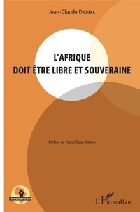Jean-Claude Djéréké - L'Afrique doit être libre et souveraine.