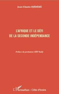 Jean-Claude Djéréké - L'Afrique et le défi de la seconde indépendance.
