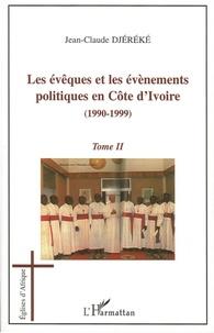 Jean-Claude Djéréké - Les évêques et les évènements politiques en Côte d'Ivoire - 1990-1999, Tome 2.