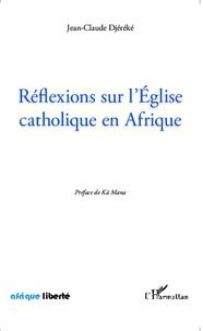 Jean-Claude Djéréké - Réflexions sur l'Eglise catholique en Afrique.