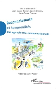 Jean-Claude Domenget et Valérie Larroche - Reconnaissance et temporalités - Une approche info-communicationnelle.