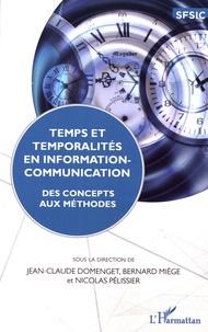 Jean-Claude Domenget et Bernard Miège - Temps et temporalités en information-communication - Des concepts aux méthodes.
