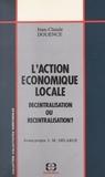 Jean-Claude Douence - L'action économique locale : décentralisation ou recentralisation ?.