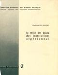 Jean-Claude Douence - La mise en place des institutions algériennes.