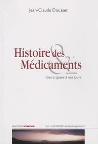 Jean-Claude Dousset - Histoire des médicaments - Des origines à nos jours.