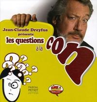 Jean-Claude Dreyfus - Les Questions à la con.