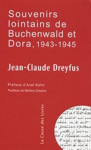 Jean-Claude Dreyfus - Souvenirs lointains de Buchenwald et Dora, 1943-1945.