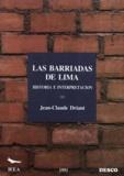 Jean-Claude Driant - Las barriadas de Lima - Historia e interpretación.