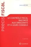 Jean-Claude Drié - Le contrôle fiscal raconté aux dirigeants et à leurs conseils.