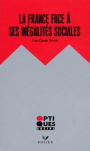 Jean-Claude Drouin - La société française face à ses inégalités.