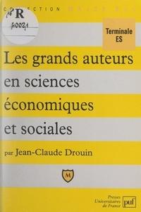 Jean-Claude Drouin et Pascal Gauchon - Les grands auteurs en sciences économiques et sociales.