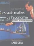 Jean-Claude Drouin - Les vrais maîtres de l'économie - Pouvoirs et contre-pouvoirs.