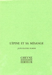 Jean-Claude Dubois - L'épine et sa mésange.