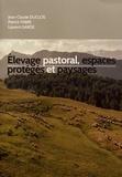 Jean-Claude Duclos et Patrick Fabre - Elevage pastoral, espaces protégés et paysages en Provence-Alpes-Côte d'Azur.