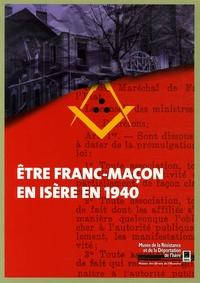 Jean-Claude Duclos et René Favier - Etre Franc-Maçon en Isère en 1940.