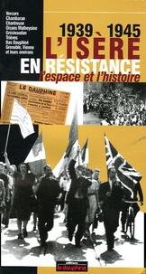 Jean-Claude Duclos - L'Isère en résistance 1939-1945 - L'espace et l'histoire.