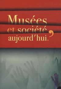 Jean-Claude Duclos - Musées et société, aujourd'hui - Actes du colloque tenu les 24 et 25 mai 2007 à Grenoble au Musée dauphinois.