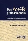 Jean-Claude Duluc - Des écrits professionnels - Percutants, accrocheurs et clairs.
