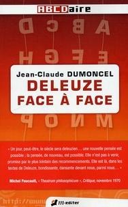 Jean-Claude Dumoncel - Deleuze face à face.