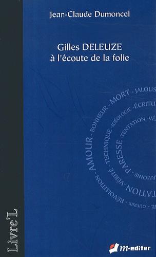 Jean-Claude Dumoncel - Gilles Deleuze à l'écoute de la folie.