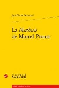 Jean-Claude Dumoncel - La Mathesis de Marcel Proust.