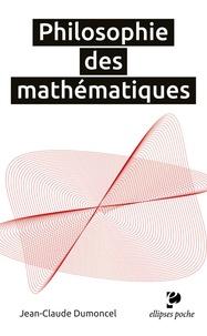 Jean-Claude Dumoncel - Philosophie des mathématiques.
