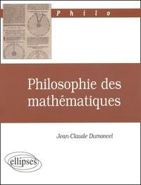 Philosophie des mathématiques - Jean-Claude Dumoncel |