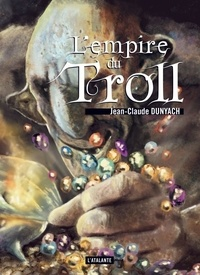 Jean-Claude Dunyach - L'empire du troll.