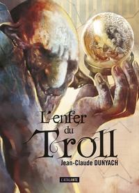 Jean-Claude Dunyach - L'enfer du troll.