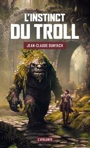 Jean-Claude Dunyach - L'instinct du troll.