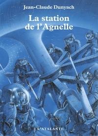 Jean-Claude Dunyach - La station de l'Agnelle.
