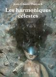 Jean-Claude Dunyach - Les harmoniques célestes.