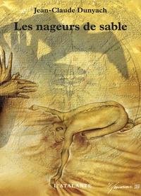 Jean-Claude Dunyach - Les nageurs de sable - Nouvelles IV.