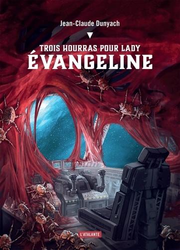 Trois hourras pour lady Evangeline
