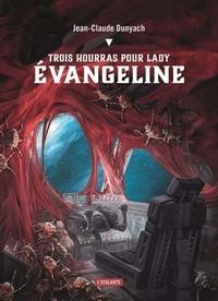Jean-Claude Dunyach - Trois hourras pour lady Evangeline.