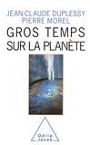 Jean-Claude Duplessy et Pierre Morel - Gros temps sur la planète.