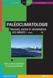 Jean-Claude Duplessy et Gilles Ramstein - Paléoclimatologie - Tome 1, Trouver, dater et interpréter les indices.