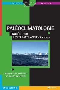 Jean-Claude Duplessy et Gilles Ramstein - Paléoclimatologie - Tome 2, Emboiter les pièces du puzzle : comprendre et modéliser un système complexe.