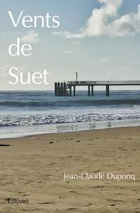 Jean-Claude Duponq - Vents de Suet.