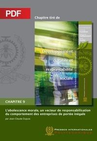 Jean-Claude Dupuis et René Audet - L'obsolence morale, un vecteur de responsabilisation du comportement des entreprises de portée inégale (Chapitre PDF).