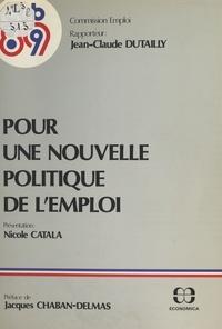 Jean-Claude Dutailly - Pour une nouvelle politique de l'emploi.