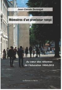 Jean-Claude Duverget - Mémoires d'un proviseur rangé - Au coeur des réformes de l'éducation 1958-2013.