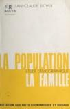 Jean-Claude Eicher et Alain Moreau - La population, étude démographique, la famille - Initiation aux faits économiques et sociaux.