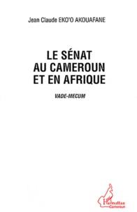 Jean-Claude Eko'o Akouafane - Le Sénat au Cameroun et en Afrique - Vade-Mecum.