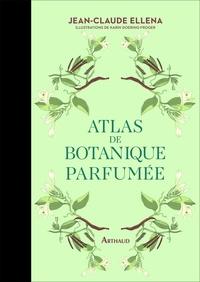 Jean-Claude Ellena - Atlas de botanique parfumée.
