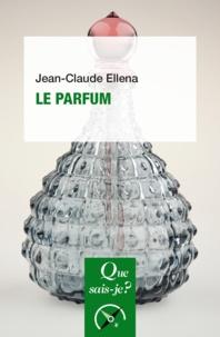 Jean-Claude Ellena - Le parfum.