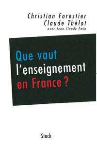 Jean-Claude Emin et Christian Forestier - Que vaut l'enseignement en France ?.