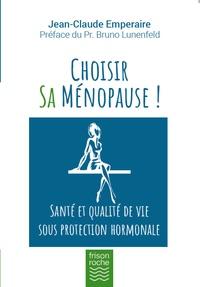 Jean-Claude Emperaire - Choisir sa ménopause - Santé et qualité de vie sous protection hormonale.