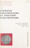 Jean-Claude Escarras et Claude Impériali - Courrier parlementaire et fonction parlementaire.