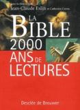 Jean-Claude Eslin et Catherine Cornu - La Bible 2000 ans de lectures.